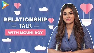 What Does Mouni Roy Think Of Relationships? | Matrimonial Anonymous