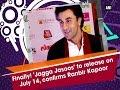Finally! 'Jagga Jasoos' to release on July 14, confirms Ranbir Kapoor - ANI #News
