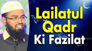 Lailatul Qadr Ki Fazilat - Lailatul Qadr Me Farishtey Nazil Hote Hai By Adv. Faiz Syed