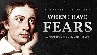 When I Have Fears – John Keats (Powerful Life Poetry)