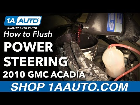 How to Flush Power Steering System 2010 GMC Acadia