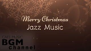 🎄Merry Christmas Jazz Music - Relaxing Jazz Music - Happy Christmas Music