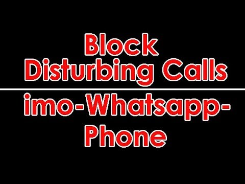 Block Spam Mobile Calls And Messages. Block imo, Whatsapp, Phone Calls And Messages