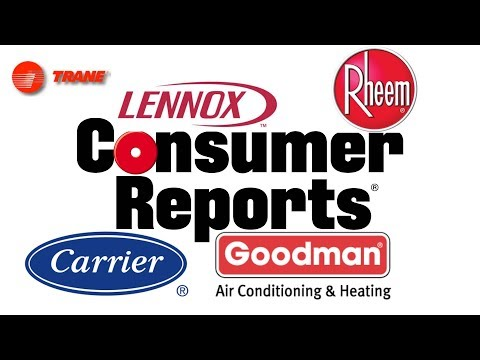 Video Air conditioner review HVAC Consumer Reports Trane, Lennox, Goodman, Carrier, Amana, Rheem