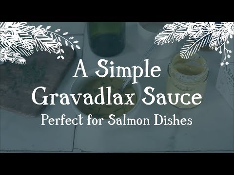 A Simple Gravadlax Sauce Recipe