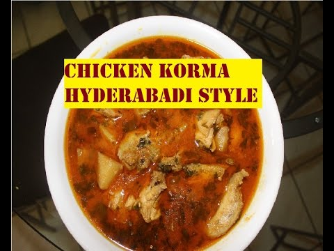 Chicken Korma - Hyderabadi Style - Easy And Simple Recipe