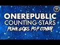Onerepublic Counting Stars Punk Goes Pop Style Cover Post Ha