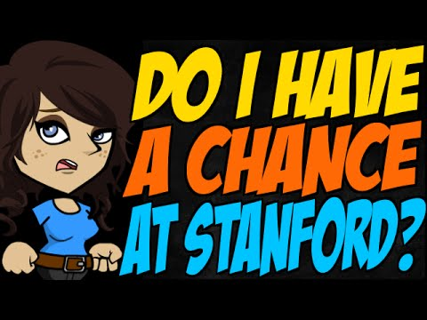 Do I Have a Chance at Stanford?