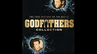 GODFATHERS The True History Of The Mafia