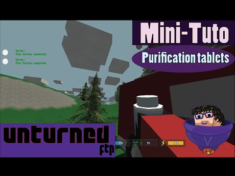 [MiniTuto] Unturned - fr - Purification tablets