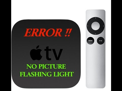 Apple TV.  No picture flashing light FIXED !