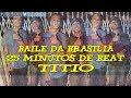 BAILE DA BRASILIA - 25 MINUTOS DE BEAT TITIO DJ ZIGAO & MB DA BRASILIA 2018 mp3
