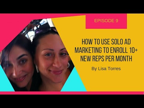 How To Use Solo Ad Marketing To Enroll 10+ New Reps Per Month - (With Barbie Figueroa)