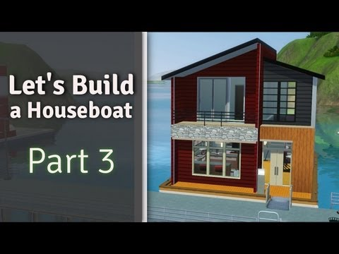 The Sims 3 - Let's Build a Houseboat | Part 3