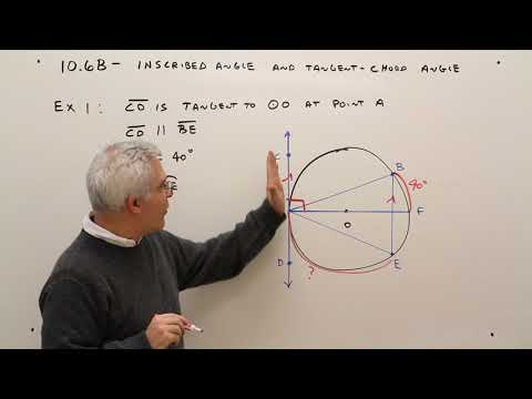 10.6B--Inscribed Angle and Tangent-Chord Angle