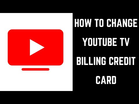 How to Change YouTube TV Billing Credit Card