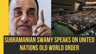 Download BJP MP Subramanian Swamy speaks on United Nations Old World Order |NewsX Video