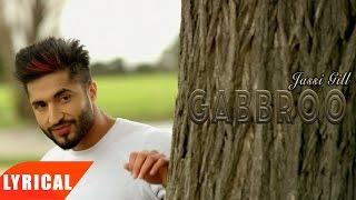 Gabbroo ( Lyrical Video )   Jassie Gill   Punjabi Lyrical Songs   Speed Records