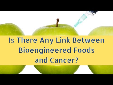Is There Any Link Between Bioengineered Foods and Cancer?