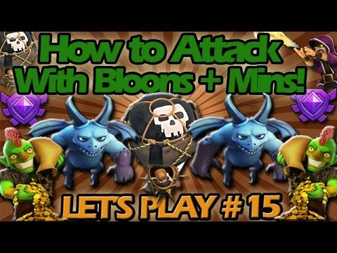 Clash of Clans Let's Play #15 How to Raid with Balloons and Minions! (Balloonian Attack Strategy)