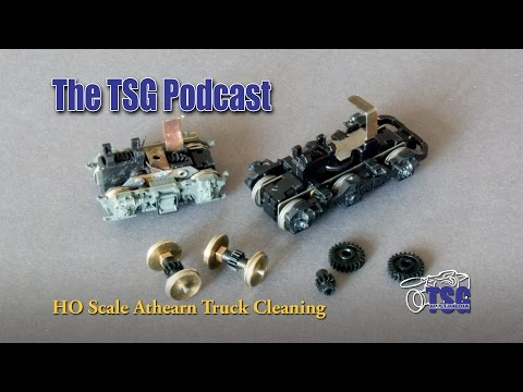 HO Scale Cleaning Athearn Trucks 5-1-15 Podcast