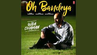 "Oh Bandeya (From ""Ujda Chaman"")"