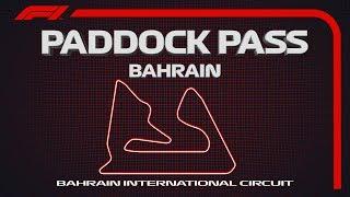 F1 Paddock Pass: Pre-Race At The 2019 Bahrain Grand Prix