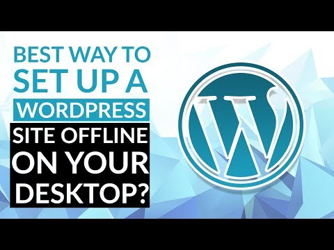 What's the best way to set up a WordPress site offline on your desktop?