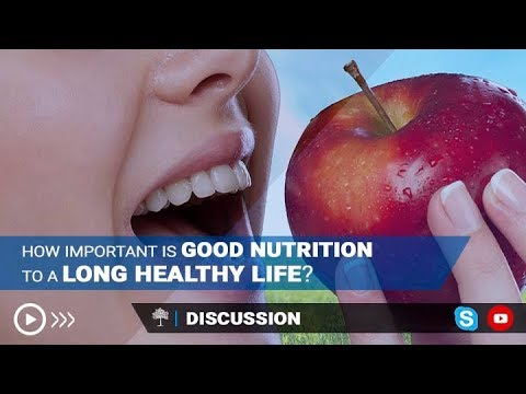 How important Is Good Nutrition To A Long Healthy Life?