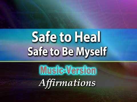 Safe to Heal, Safe to Be Myself - with Uplifting Music - Super-Charged Affirmations