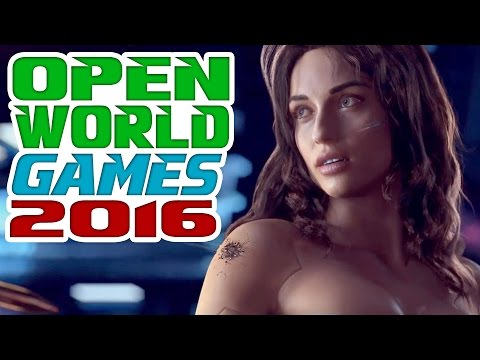 OPEN WORLD GAMES 2016 | 25 Upcoming Games