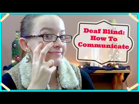 Deaf Blind:  How To Communicate