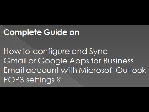 How to setup Gmail or Google Apps for Business Email account with Microsoft Outlook POP3 settings ?