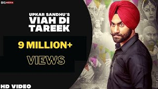 Viah Di Tareek - Full Official Video || Upkar Sandhu ft.Gupz Sehra|| Shaunki Sardar Records