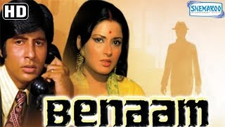 Benaam {HD} -  Amitabh Bachchan - Moushumi Chatterjee - Madan Puri - Old Hindi Movie