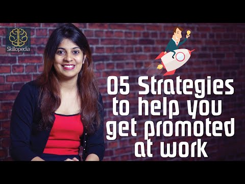 Strategies to help you get promoted at work - Personality Development and Interpersonal skills