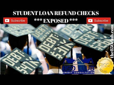 Student Loan Refund Checks Exposed (Navient,Nelnet,USDOE) - 850 Club Credit Consultation