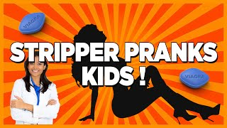 [MUST SEE] STRIPPER PRANKS CRAZY KIDS Feat. Viagra pharmacist