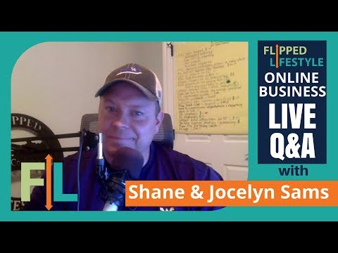 Flipped Lifestyle Online Business Q&A with Shane & Jocelyn Sams (04-30-2017)
