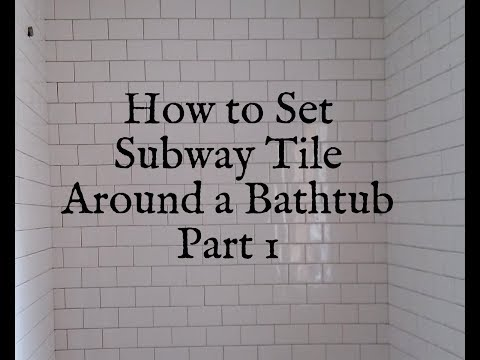 How to Install Subway Tile Around a Bathtub Part 1