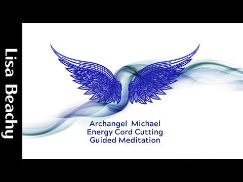 Archangel  Michael - Energy Cord Cutting  Meditation Video