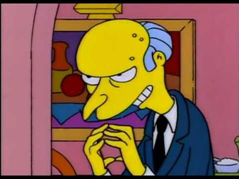 Mr Burns - Excellent