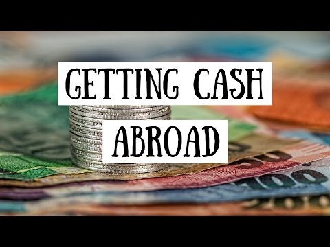 Getting Cash Abroad | Best Way to Exchange Currency When Visiting Another Country