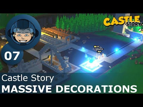 MASSIVE DECORATIONS - Castle Story: Ep. #7 - Gameplay & Walkthrough