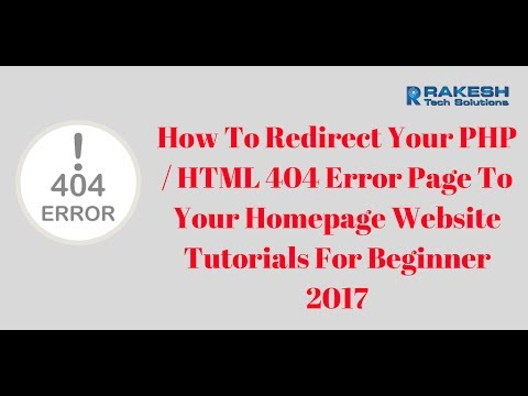 How To Redirect Your PHP / HTML 404 Error Page To Your Homepage Website Tutorials For Beginner 2017