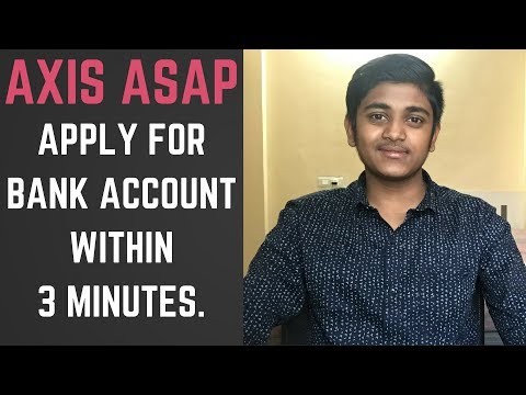 Create your Bank Account Within 3 Minutes | AXIS ASAP |
