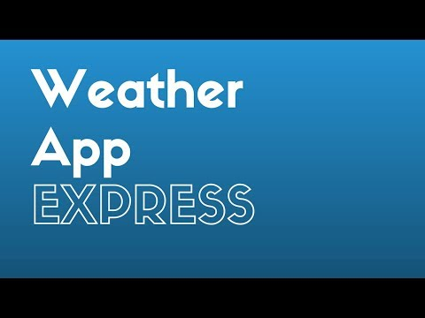 Creating a Weather App Using Node and Express (Part 3)