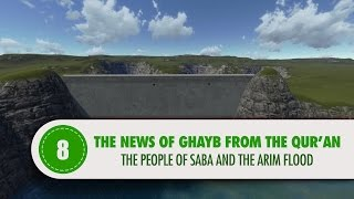 The News of Ghayb From The Qur'an, 8:THE PEOPLE OF SABA AND THE ARIM FLOOD
