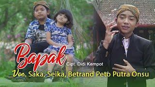 Saka & Seika Ft Betrand Peto Putra Onsu - BAPAK (Official Music Video)
