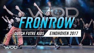 DUTCH FUTURE KIDS   FrontRow   World of Dance Eindhoven Qualifier 2017   #WODEIN17